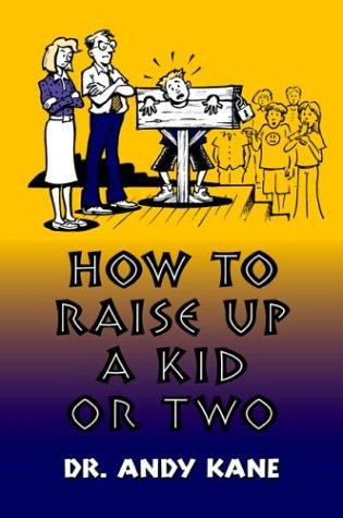 How to Raise Up a Kid or Two